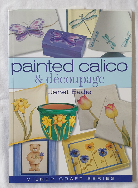 Painted Calico & Decoupage by Janet Eadie