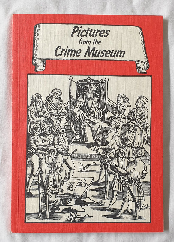 Pictures from the Crime Museum by Christoph Hinckeldey