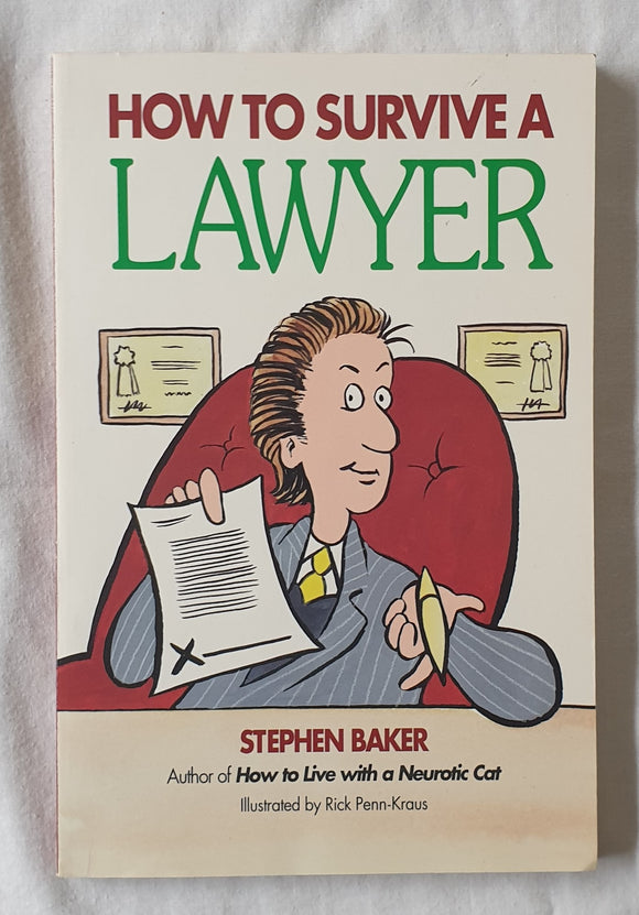 How to Survive a Lawyer by Stephen Baker