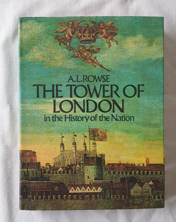 The Tower of London by A. L. Rowse