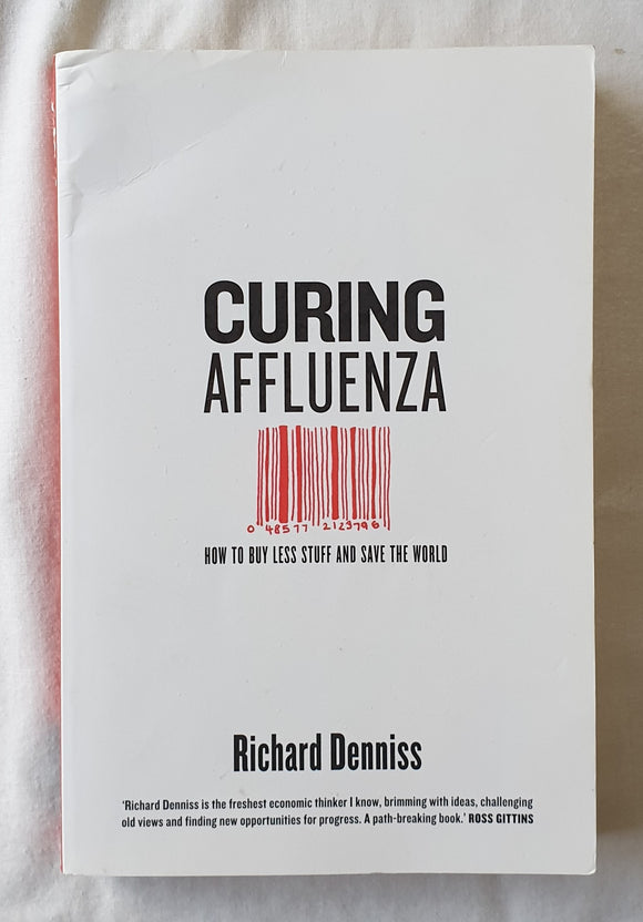 Curing Affluenza by Richard Denniss