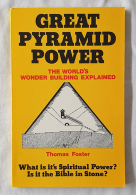 Great Pyramid Power by Thomas Foster