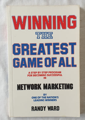 Winning the Greatest Game of All by Randy Ward