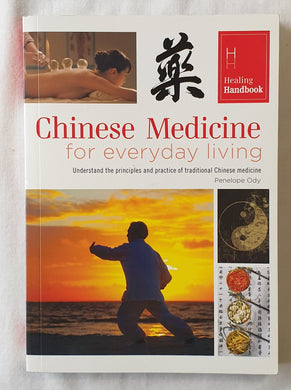 Chinese Medicine  for everyday living  by Penelope Ody