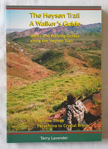 The Heysen Trail A Walker's Guide by Terry Lavender