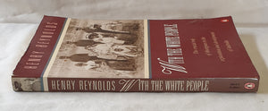 With the White People by Henry Reynolds