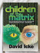 Load image into Gallery viewer, Children of the Matrix by David Icke