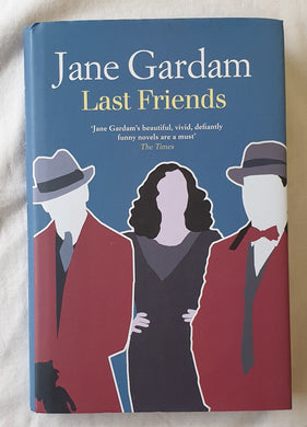 Last Friends  by Jane Gardam  (Old Filth Trilogy Book 3)
