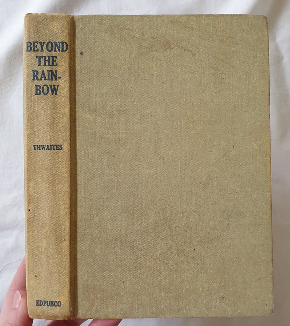 Beyond the Rainbow by Frederick J. Thwaites