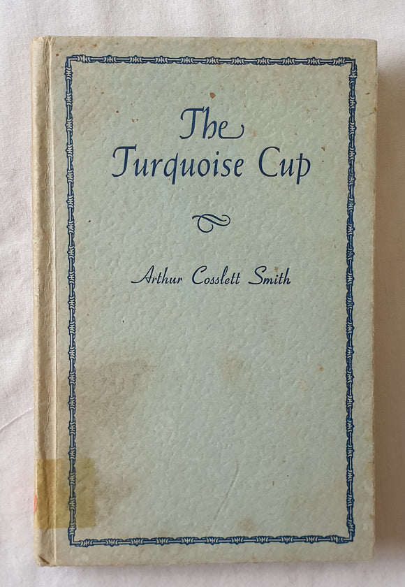 The Turquoise Cup by Arthur Cosslett Smith