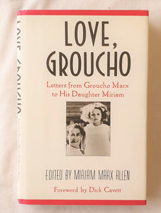 Love, Groucho  Letters from Groucho Marx to His Daughter Miriam  Edited by Miriam Marx Allen