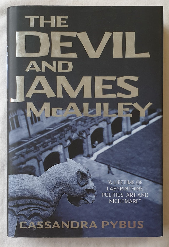 The Devil and James McAuley by Cassandra Pybus