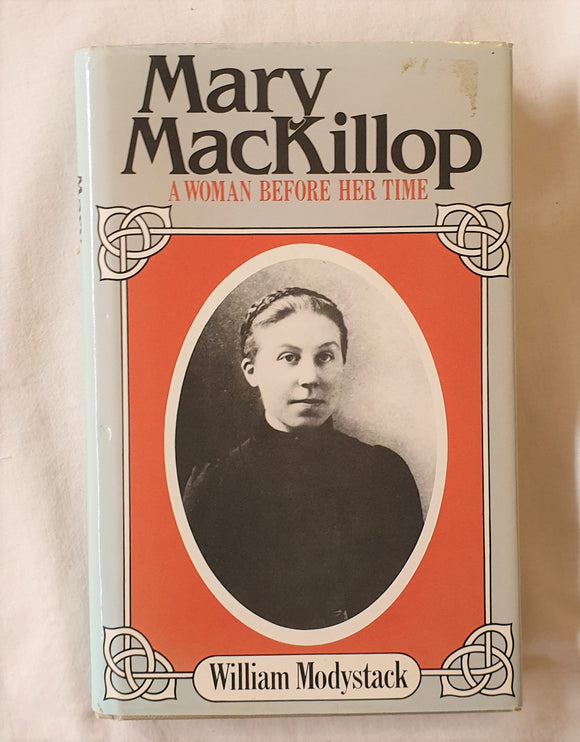 Mary Mackillop  A Woman Before Her Time  by William Modystack
