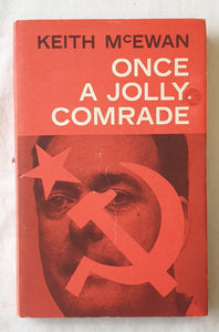 Once A Jolly Comrade  by Keith McEwan