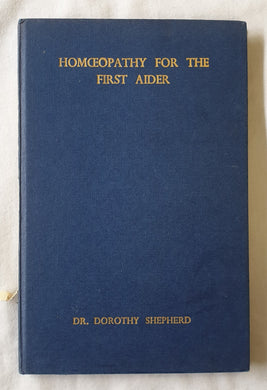 Homoeopathy for the First-Aider by Dorothy Shepherd