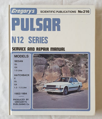 Pulsar N12 Series  1.3 and 1.5 litre 1982/1984  Gregory's Scientific Publications Service and Repair Manual No. 216