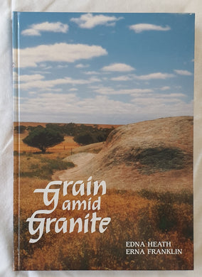 Grain Amid Granite by Erna Franklin and Edna Heath