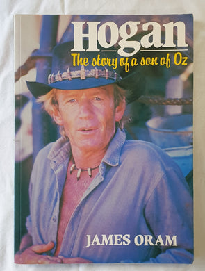 Hogan  The story of a son of Oz  by James Oram
