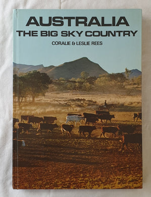 Australia  The Big Sky Country  by Coralie and Leslie Rees