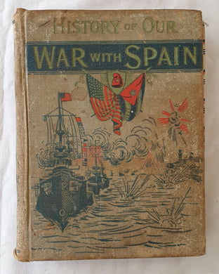History of our War with Spain including Battles on Sea and Land by Hon. James Rankin Young