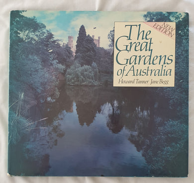 The Great Gardens of Australia by Howard Tanner and Jane Begg