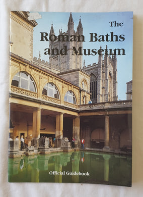 The Roman Baths and Museum by Barry Cunliffe