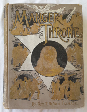 From Manger to Throne by Rev. T. DeWitt Talmage