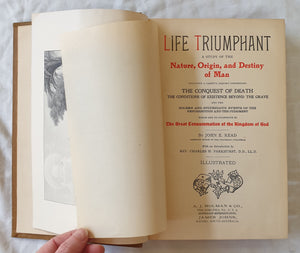 Life Triumph  A Study of the Nature, Origin, and Destiny of Man by John E. Read