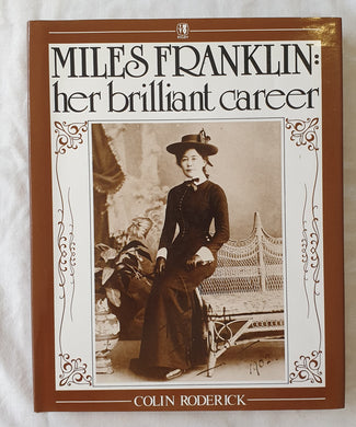 Miles Franklin Her Brilliant Career by Colin Roderick