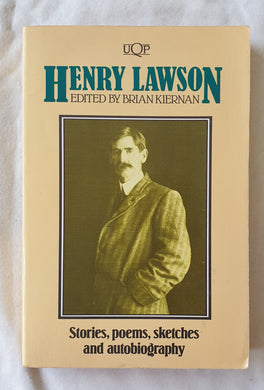 Henry Lawson  Stories, poems, sketches and autobiography  Edited by Brian Kiernan