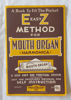 E-Z Method For Mouth Organ (Harmonica) by Wm. Smith Music Co.