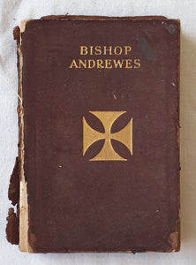 Bishop Andrews  Brief Passages from his Sermons and Devotions  by Lancelot Andrews  Bishop of Winchester