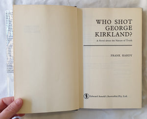 Who Shot George Kirkland? by Frank Hardy