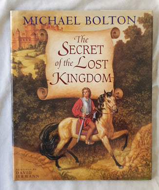 The Secret of the Lost Kingdom  by Michael Bolton  Illustrated by David Jermann