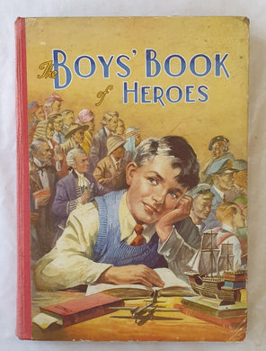 The Boy's Book of Heroes by D. E. Heming