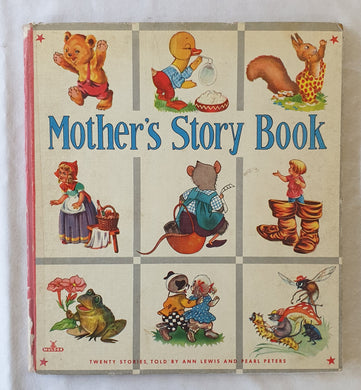 Mother's Story Book Twenty Stories Told by Ann Lewis and Pearl Peters