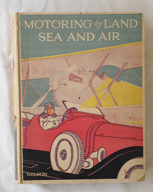 Motoring By Land, Sea and Air by G. Gibbard Jackson