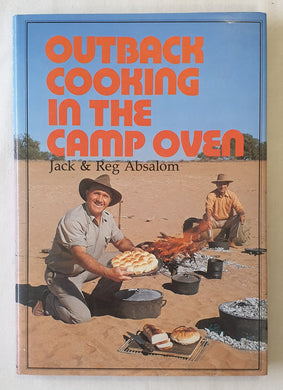 Outback Cooking in the Camp Oven by Jack and Reg Absalom