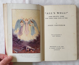 """All's Well!""  Some helpful verse for these dark days of war  by John Oxenham"