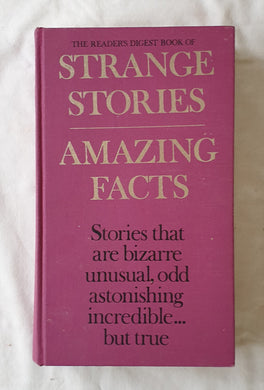 The Reader's Digest Book of Strange Stories Amazing Facts