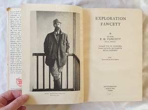 Exploration Fawcett  Arranged from his manuscripts, letters, log-books, and records by Brian Fawcett  Decorations by Brian Fawcett  by P. H. Fawcett