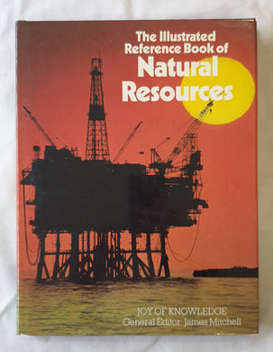 The Illustrated Reference Book of Natural Resources by James Mitchell