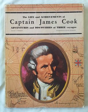 The Life and Achievements of Captain James Cook  Adventures and Discoveries of Three Voyages  Narrated by Frank S. Greenop  Illustrated by Walter Stackpool
