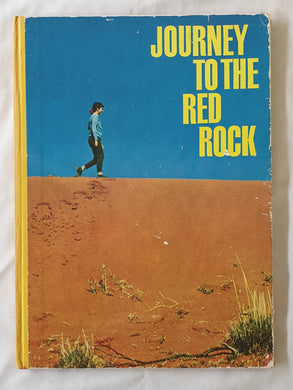 Journey to the Red Rock  A story of Central Australia  by Bruce and June MacPherson