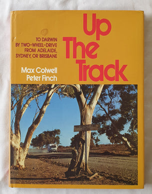 Up The Track by Max Colwell and Peter Finch