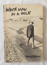 Load image into Gallery viewer, White Man in a Hole by Rena Briand