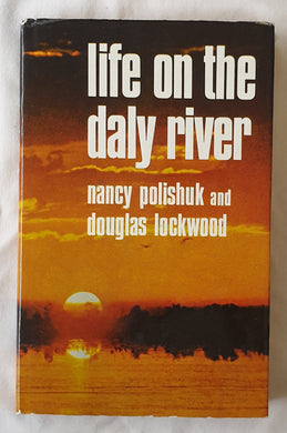 Life on the Daly River by Nancy Polishuk and Douglas Lockwood