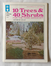 Load image into Gallery viewer, 10 Trees & 40 Shrubs for the Home Gardener by Arthur Clay
