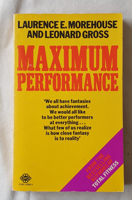 Maximum Performance by Laurence E. Morehouse and Leonard Gross