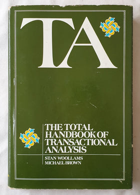 TA The Total Handbook of Transactional Analysis by Stan Woollams and Michael Brown